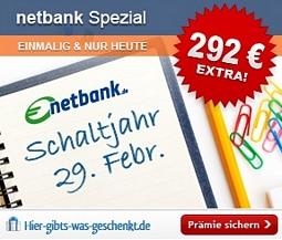 netbank Spezial: Schaltjahr-Aktion mit einer Prämie von bis zu 417 Euro (limitiert auf 150 Konten)